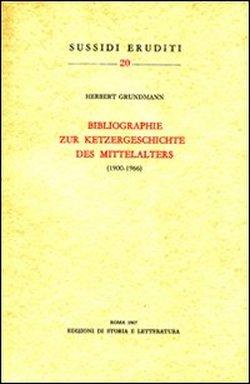 Bibliographie zur ketzergeschicte des mittelalters (1900-1966).: Grundmann,Herbert.