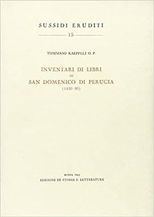 Inventari di libri di San Domenico di Perugia (1430-80).: Kaeppeli,O.P.Tommaso.