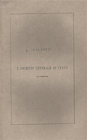 L'archivio Centrale di Stato in Firenze nelle: Galeotti,L.