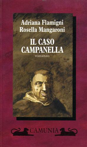 Il caso Campanella. Romanzo.: Flamigni,Adriana. Mangaroni,Rosella.