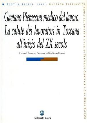 Gaetano Pieraccini medico del lavoro. La salute dei lavoratori in Toscana all'inizio del XX ...