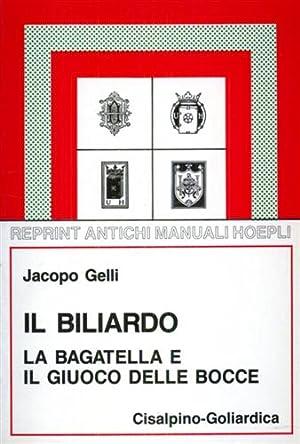 Il Biliardo, la bagatella e il giuoco: Gelli,Jacopo.