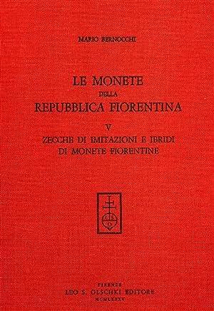 Le monete della Repubblica Fiorentina. Vol.V: Zecche: Bernocchi,Mario.