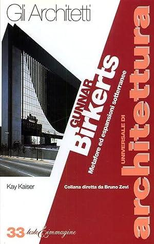 Gunnar Birkerts. Metafore ed espansioni sotterranee.: Kaiser,Kay.