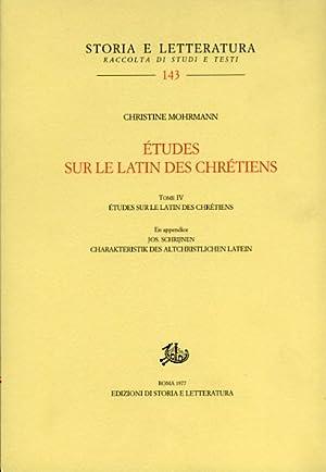 Etudes sur le latin des Chrétiens. Tome IV. En appendice: J.Schrijnen, Charakteristik des ...