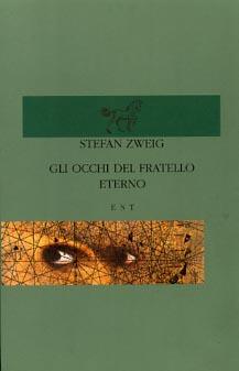 Gli occhi del fratello eterno. Rachele litiga con Dio.: Zweig,Stefan.