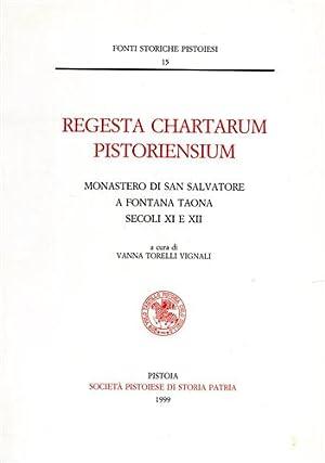 Regesta Chartarum Pistoriensium. Monastero di San Salvatore: Torelli Vignali,Vanna (a