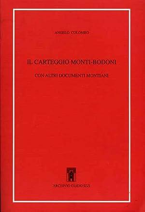 Il carteggio Monti-Bodoni con altri documenti montiani.: Monti,Vincenzo. Bodoni.