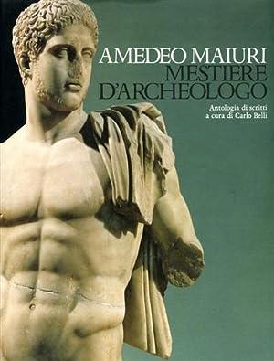 Mestiere d'archeologo.: Maiuri,Amedeo.