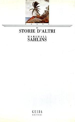 Storie d'altri.: Sahlins,Marshall.