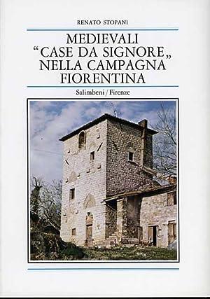 """Medievali """"Case da Signore"""" nella campagna Fiorentina.: Stopani,Renato."""