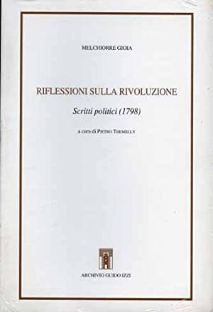 Riflessioni sulla Rivoluzione. Scritti politici 1798.: Gioia,Melchiorre.
