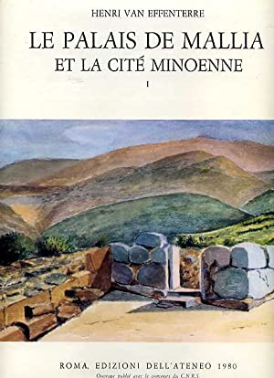 Le Palais de Mallia et la Citè: Van Effenterre,Henri.