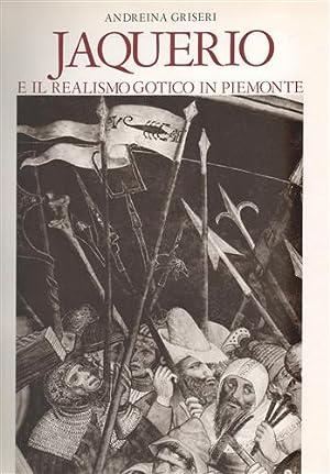 Jaquerio e il realismo gotico in Piemonte.: Griseri,Andreina.
