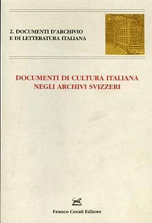 Documenti di cultura italiana negli archivi svizzeri.: Atti del Convegno: