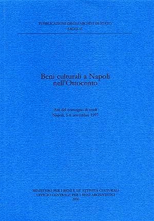 Beni Culturali a Napoli nell'Ottocento.: Atti del Convegno di Studi: