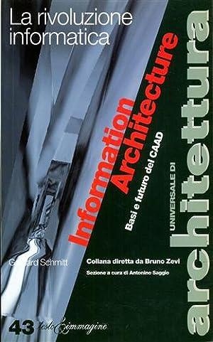 Information Architecture. Basi e futuro del CAAD.: Schmitt,Gehrard.