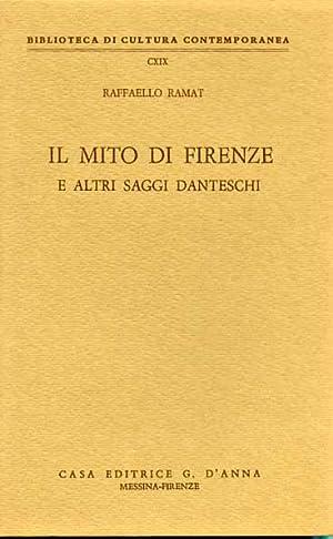 Il mito di Firenze e altri saggi danteschi.: Ramat,Raffaello.