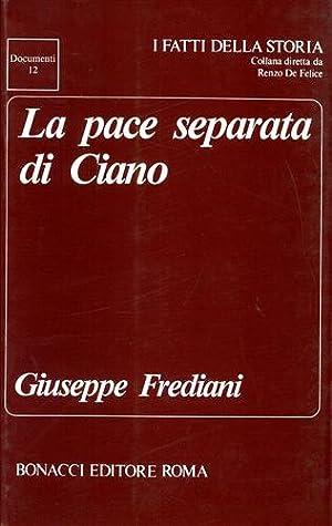 La pace separata di Ciano.: Frediani,Giuseppe.