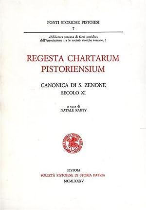 Regesta Chartarum Pistoriensium. Canonica di San Zenone,: Rauty,Natale (a cura