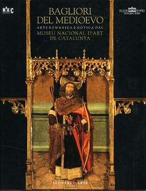Bagliori del Medioevo. Arte romanica e gotica dal Museu Nacional d'Art de Catalunya.: Catalogo...