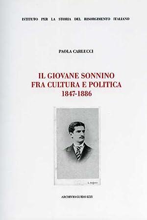 Il giovane Sonnino fra cultura e politica 1847-1886.: Carlucci,Paola.