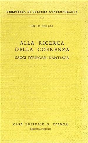 Alla ricerca della coerenza. Saggi d'esegèsi dantesca.: Nicosia,Paolo.