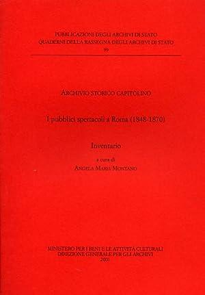 I pubblici spettacoli a Roma 1848-1870.: Montano,Angela Maria (a cura di).