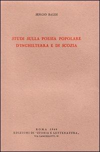 Studi sulla poesia popolare d'Inghilterra e di Scozia.: Baldi,Sergio.