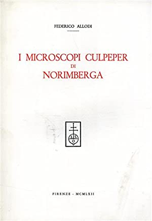I microscopi Culpeper di Norimberga.: Allodi,Federico.