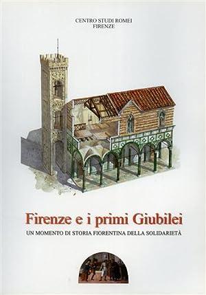Firenze e i primi Giubilei. UN momento di storia fiorentina della solidarietà.: Stopani,R. ...