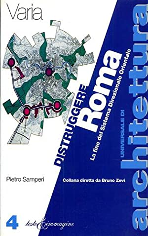 Distruggere Roma. La fine del Sistema Direzionale Orientale.: Samperi,Pietro.