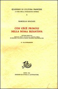 Con Gégé Primoli nella Roma Bizantina. Lettere inedite di Nencioni, S: Spaziani,...