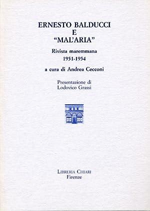 """""""Ernesto Balducci e """"Mal'Aria"""". Rivista maremmana 1951-1954. """": Cecconi,..."""