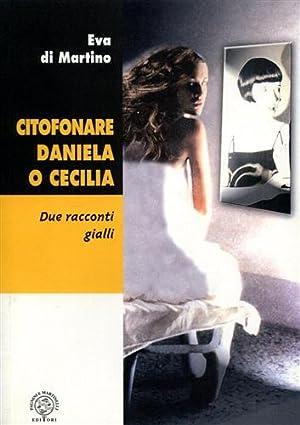 Citofonare Daniela o Cecilia. Due racconti gialli.: Di Martino,Linda. Eva,Alberto.