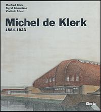 Michel de Klerk. 1884-1923.: Bock,M. Johannisse,S. Stissi,V.