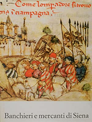 Banchieri e Mercanti di Siena.: Cardini,F. Cassandro,M. Cherubini,G. Pinto,G. Tangheroni,M.