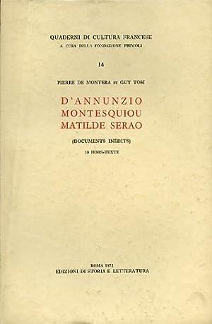 D'Annunzio, Montesquiou, Matilde Serao. (Documents inédits).: De Montera,Pierre. Tosi,...