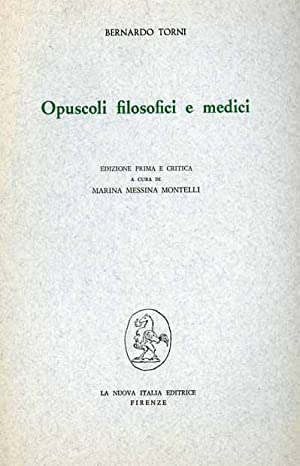 Opuscoli filosofici e medici.: Torni,Bernardo.