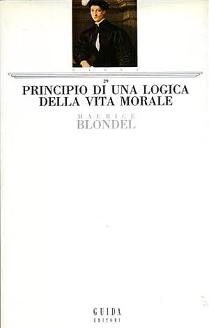 Principio di una logica della vita morale.: Blondel,Maurice.