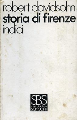 Storia di Firenze. Vol.VIII: Indici.: Davidsohn,Robert.