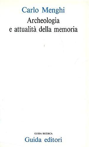 Archeologia e attualità della memoria.: Menghi,Carlo.