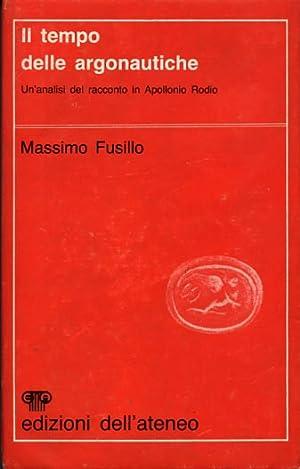 Il tempo delle Argonautiche. Un'analisi del racconto: Fusillo,Massimo.