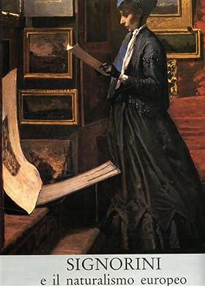 Signorini e il naturalismo europeo.: Monti,Raffaele.