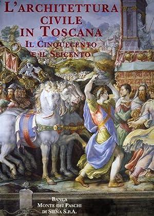 L'architettura civile in Toscana. Il Cinquecento e: Cantelli,Giuseppe. Guerrini,Roberto. Torriti,Paolo