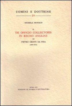 Il De officio collectoris in regno angliae.: Pietro Griffi da Pisa.