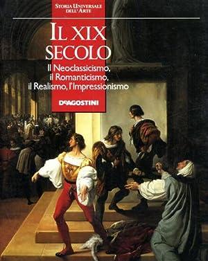 Il XIX secolo. Il Neoclassicismo, il Romanticismo, l'Impressionismo.: --