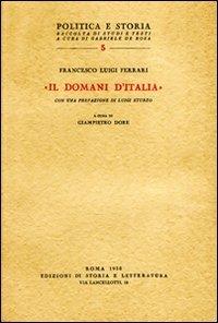 «Il Domani d'Italia».: Ferrari,Francesco Luigi.