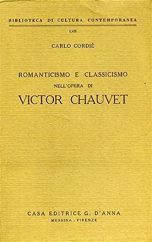 Romanticismo e classicismo nell'Opera di Victor Chauvet.: Cordi�,Carlo.