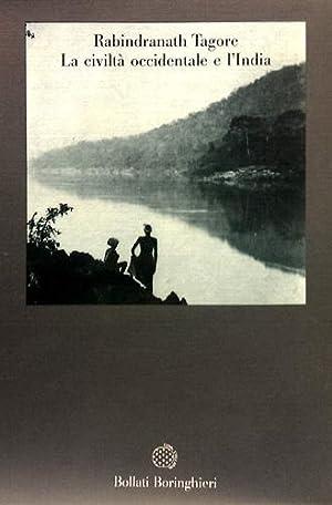 La civiltà occidentale e l'India.: Tagore,Rabindranath.
